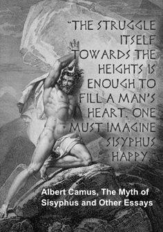 if i convince myself albert camus the myth of sisyphus and enjoy the struggle