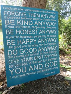 Be kind be honest be happy do good anyway Mother Teresa