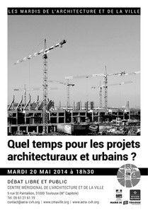 """Débat : """"Quel temps pour les projets architecturaux et urbains ?"""" http://www.aera-cvh.org/cultures/les-mardis-de-l-architecture/"""