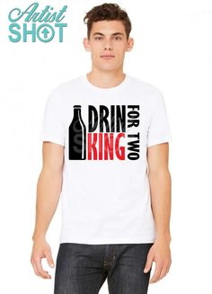1461cab46a Custom Drin King For Two T-shirt By Designbysebastian - Artistshot
