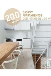 200 IDEAS  CASAS Y APARTAMENTOS MENOS 100 M