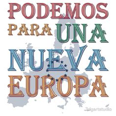 """""""Podemos para una nueva Europa"""" slogan printed on T-shirts, pillows, mugs, phone cases, etc. For those who care about Europe's democratic future. Phone Cases, Mugs, Pillows, Future, Printed, T Shirt, Catchphrase, Europe, Supreme T Shirt"""