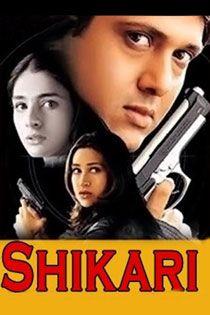 Shikari (2000) Hindi Movie Online in HD - Einthusan Govinda, Tabu, Karisma Kapoor Directed by N. Chandra Music by Aadesh Shrivastava 2000 [A] ENGLISH SUBTITLE