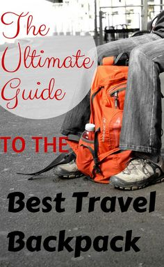 The Ultimate Guide to choosing the Best Travel Backpack 2015 Glasgow, Edinburgh, Best Carry On Backpack, Best Laptop Backpack, Backpack 2017, Backpacking For Beginners, Backpacking Tips, Traveling Tips, Inverness