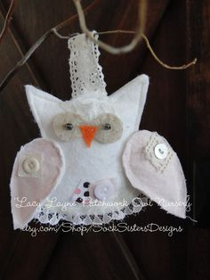 Plush Owl ornament ... we made of wool felt and lace, beads, ribbon....