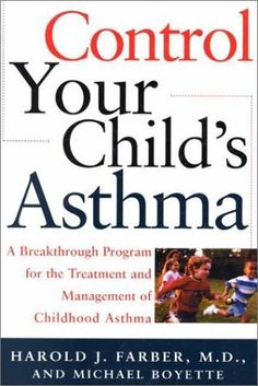 Read Control Your Child s Asthma: A Breakthrough Program for the Treatment and Management of Childhood Asthma Epub Childhood Asthma, Holistic Approach, Normal Life, Family Life, Free Books, Reading Online, Your Child, Programming, Audio Books