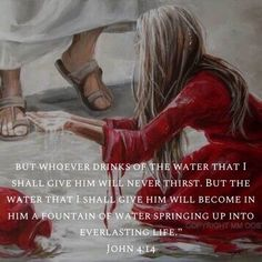 """John NASB """"but whoever drinks of the water that I will give him shall never thirst; but the water that I will give him will become in him a well of water springing up to eternal life. Wisdom Scripture, Prayer Verses, Bible Scriptures, Jesus Quotes, Faith Quotes, Bible Quotes, Great Quotes, Inspirational Quotes, Motivational"""