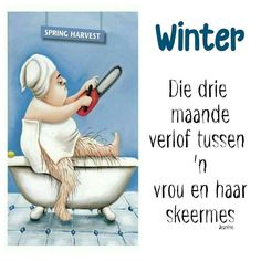 Afrikaans Quotes, Happy Pills, Cute Quotes, Vintage Cards, Jokes, Workout, Winter, Funny, Ministry