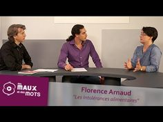 Florence Arnaud (1/5) - Les Intolérances alimentaires - YouTube