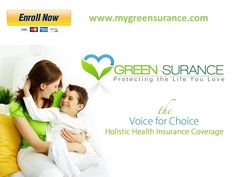 Green-Surance is the only Obamacare supplemental coverage that provides Holistic Health Insurance ensuring your chance to choose alternative treatment in catastrophic illness. Don't miss your chance to enroll in this amazing coverage! Log on to;  mygreensurance.com