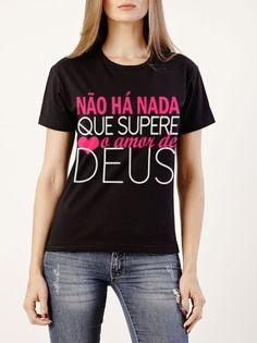 Camiseta Baby Look Nada Supera o Amor de Deus 03b1c484354