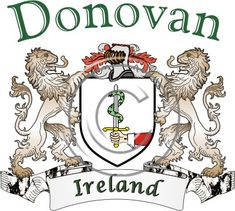 Donovan coat of arms. Irish coat of arms for the surname Donovan from Ireland. View your coat of arms at http://www.theirishrose.com/#top_banner or view the Donovan Family History page at http://www.theirishrose.com/pages.php?pageid=43