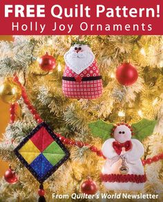 Free Holly Joy Ornaments Download from Quilter's World newsletter. Click on the photo to access the free pattern. Sign up for this free newsletter here: AnniesNewsletters.com.