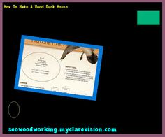 How To Make A Wood Duck House 073643 - Woodworking Plans and Projects!