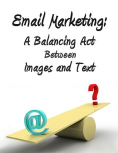 Email Marketing: A Balancing Act Between Images and Text Advertising Techniques, Display Ads, Direct Mail, Text Messages, Email Marketing, Acting, Social Media, Engagement, Engagements