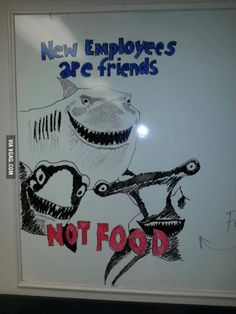 New employees are friends...not food----