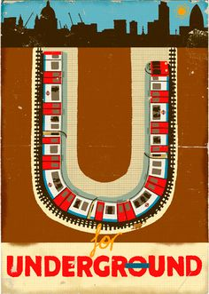 "Charming ""U"" for Underground from the ""Alphabet"" series by London-based English artist & illustrator Paul Thurlby. Train Posters, Railway Posters, Images Vintage, Vintage Travel Posters, London Underground, Abc Letra, U Bahn, London Transport, Poster S"