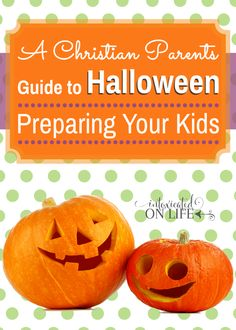 Many Christian parents I know would like to obliterate Halloween from the cultural calendar. But there are many teaching opportunities during this season. Learn how Christians can prepare their kids. #Halloween #Parenting
