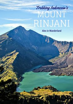 A three-day trek to the top of Indonesia's second tallest peak, Mount Rinjani | Alex in Wanderland #Indonesia #trekking #SoutheastAsia