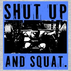 shut up and squat, More women need to start squatting heavy! Kills the core and shapes that booty