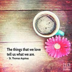#WhatWeLove #WhoWeAre #StThomasAquinas
