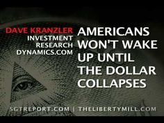 AMERICANS WON'T WAKE UP UNTIL THE DOLLAR COLLAPSES -- Dave Kranzler