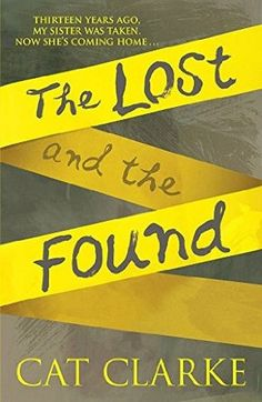 The Lost and the Found : When six-year-old Laurel Logan was abducted, the only witness was her younger sister. But now, a young woman has been found in the garden of the Logan's old house, disorientated and clutching the teddy bear Laurel was last seen with. Laurel is home at last.