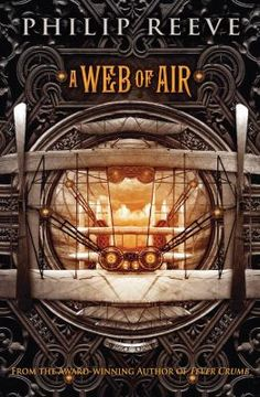 A Web of Air (Fever Crumb) by Philip Reeve -- I just love these books. Philip Reeve is one of my favorite authors. The Fever Crumb books precede the Hungry City chronicles. Post Apocalyptic City, Steampunk Book, Young Engineers, Aleta, Reading Levels, Used Books, Audio Books, Mysterious, Enemies