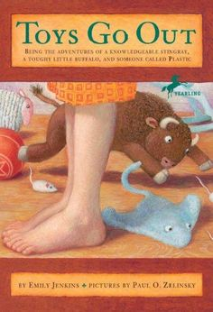 Toys Go Out: Being the Adventures of a Knowledgeable Stingray, A Toughy Little…