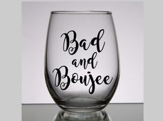 Cute Gift! Bad and Boujee wine glass. Bad and Boujee outfit.