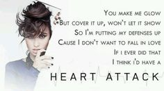Heart Attack by Demi Lovato.