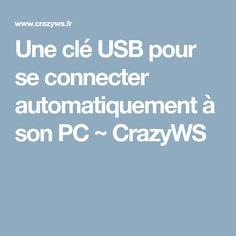 Une clé USB pour se connecter automatiquement à son PC ~ CrazyWS Apple, Learning, Office Automation, Software, Computer Science, Technology, Diy Electronics, Usb Flash Drive, Tips And Tricks