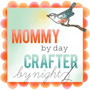 Mommy by day Crafter by night
