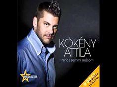 Kökény Attila - Nincs semmi másom Youtube, Film, Movie Posters, Movies, Hungary, Fictional Characters, Singers, Attila, Musik