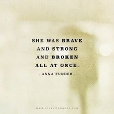 She Was Brave and Strong (Live Life Quotes, Love Life Quotes, Live Life Happy) - Fashion Great Quotes, Me Quotes, Motivational Quotes, Inspirational Quotes, Happy Quotes, Brave Quotes, Night Quotes, Cheer Up Quotes, Quotes Girls