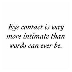 vậy nên mỗi lần mình nhìn là bị quăng vào mặt một câu đ The Words, More Than Words, Eye Contact Quotes, Eye Quotes, Romance, Love Truths, Inspirational Quotes Pictures, Awesome Quotes, Beautiful Words