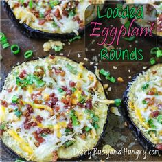 Loaded Eggplant Rounds - Love loaded potato skins? Enjoy all that cheesy bacon flavor on top of these nutritious and delicious eggplant rounds!