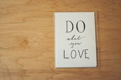 Love Quote, Creativity Quote, Inspirational Quote, Do What You Love, Typography Print, 5 by 7 Print on Etsy, $10.00