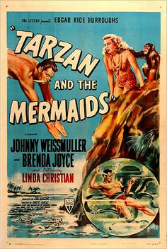 Tarzan and the Mermaid with Johnny Weissmuller, and Brenda Joyce, and Linda Christian, Vintage Movie poster, Edgar Rice Burroughs Old Movie Posters, Classic Movie Posters, Cinema Posters, Movie Poster Art, Poster S, Film Posters, Classic Movies, Old Movies, Vintage Movies