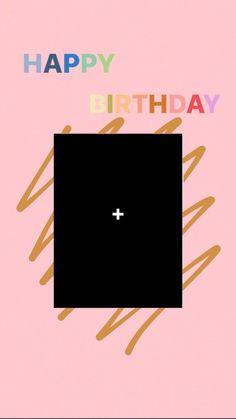 Happy Birthday Template, Happy Birthday Frame, Happy Birthday Posters, Happy Birthday Wallpaper, Birthday Posts, Creative Instagram Photo Ideas, Instagram Photo Editing, Instagram Story Ideas, Birthday Captions Instagram