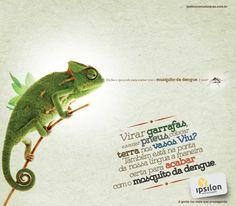 Campanha Ipsilon contra a dengue Anúncio: Camaleão Data: Março 2014