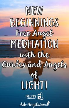 New Beginnings ~ Free Angel Meditation with the Guides and Angels of Light!