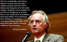If you're religious, please at least take these words by @Richard Dawkins  in consideration. #atheism pic.twitter.com/hghDN9Vrvd
