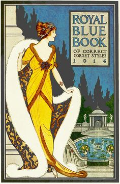 ๑ Nineteen Fourteen ๑ historical happenings, fashion, art & style from a century ago - The Royal Blue Book of Correct Corset Styles - 1914