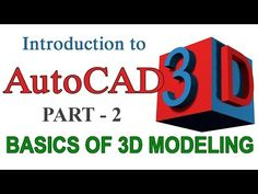 INTRODUCTION TO AUTOCAD 3D - PART2 BASICS OF 3D MODELING   AUTOCAD EXTRUDE LOFT SWEEP REVOLVE - YouTube