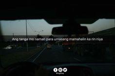 Tagalog Quotes Hugot Funny, Pinoy Quotes, Hugot Quotes, Tweet Quotes, Mood Quotes, Love Quotes Facebook, Hugot Lines Tagalog, Filipino Memes, Patama Quotes