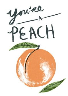 You're A Peach, nicholas john frith, lettering, type, greeting card, peach, fruit, food, illustration, texture