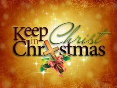 Seven ideas for keeping Christ central at Christmas