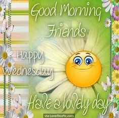 Good Morning Friends Happy Wednesday