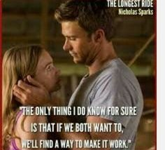 Quotes about The longest ride quotes) The Longest Ride Quotes, The Longest Ride Movie, Quotes From Novels, Film Quotes, Lyric Quotes, Quotes Quotes, Breakup Quotes, Funny Romantic Quotes, Romantic Movies